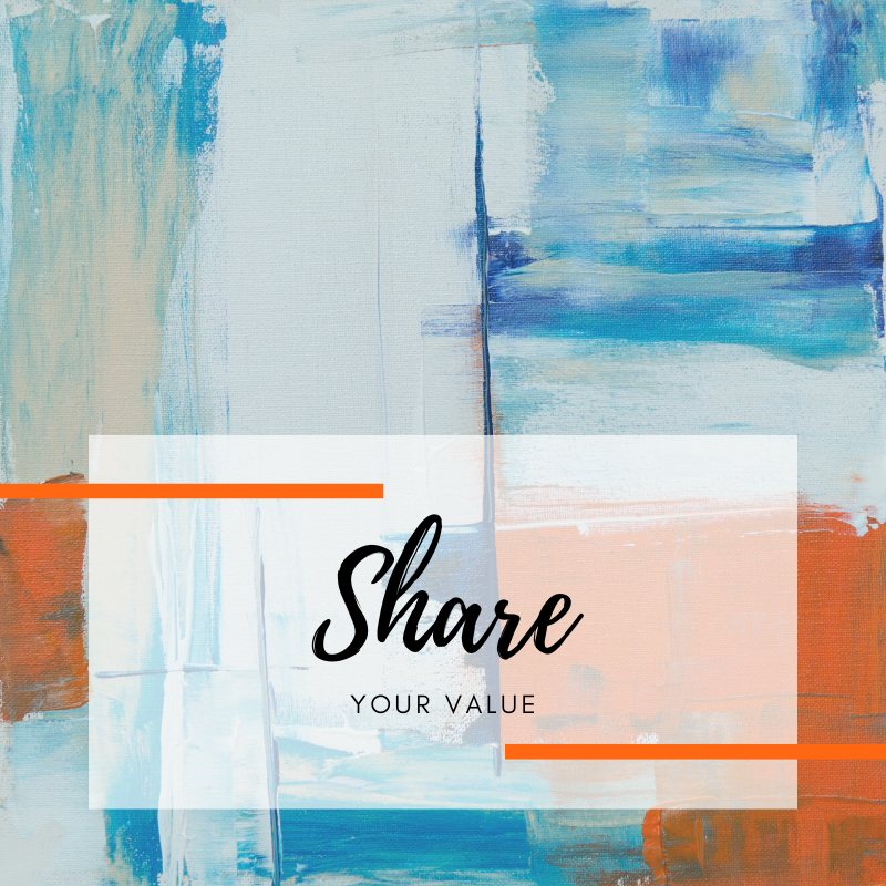 Share your value.